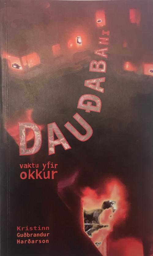 Dauðabani vaktu yfir okkur
