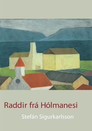 Raddir frá Hólmanesi
