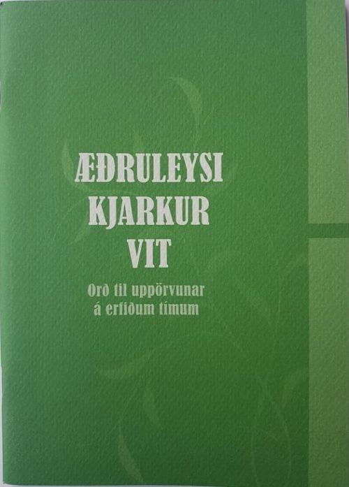 Æðruleysi, kjarkur, vit: orð til uppörvunar á erfiðum tímum