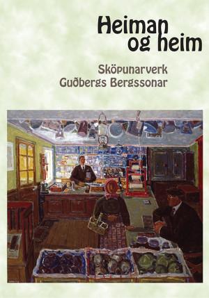 Heiman og heim: Sköpunarverk Guðbergs Bergssonar