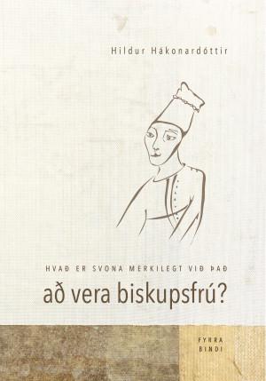Hvað er svona merkilegt við það að vera biskupsfrú