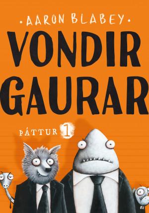 Vondir gaurar: Þáttur 1