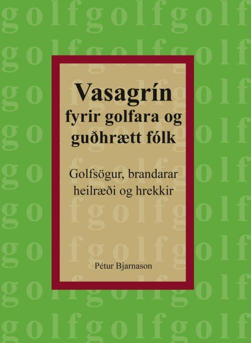 Vasagrín fyrir golfara og guðhrætt fólk: golfsögur, brandarar, heilræði og hrekkir