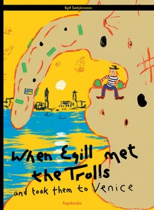 When Egill met the Trolls and took them to Venice