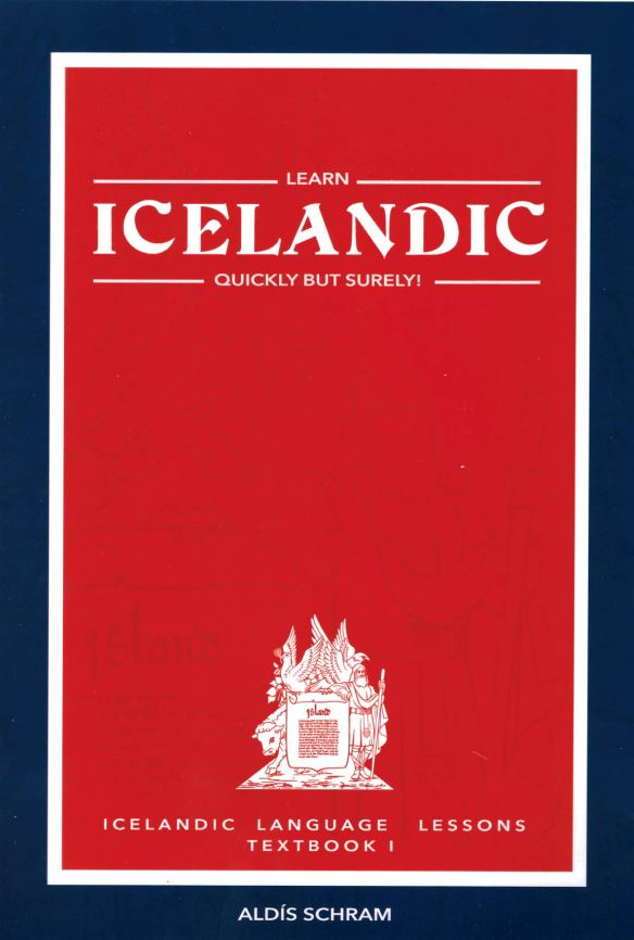 Learn Icelandic Quickly but Surely: Icelandic Language Lessons Textbook 1