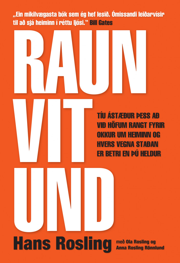 Raunvitund: Tíu ástæður þess að við höfum rangt fyrir okkur um heiminn og hvers vegna staðan er betri en þú heldur