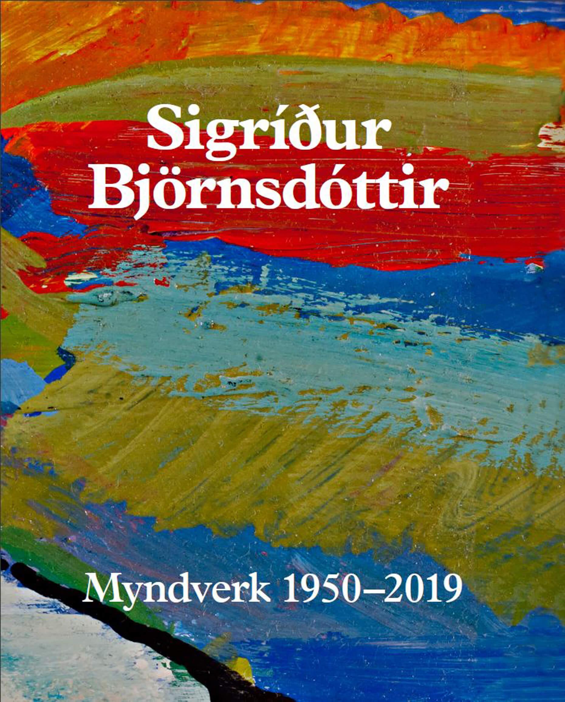 Sigríður Björnsdóttir: Myndverk 1950 – 2019